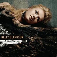 Kelly Clarkson - Because of You